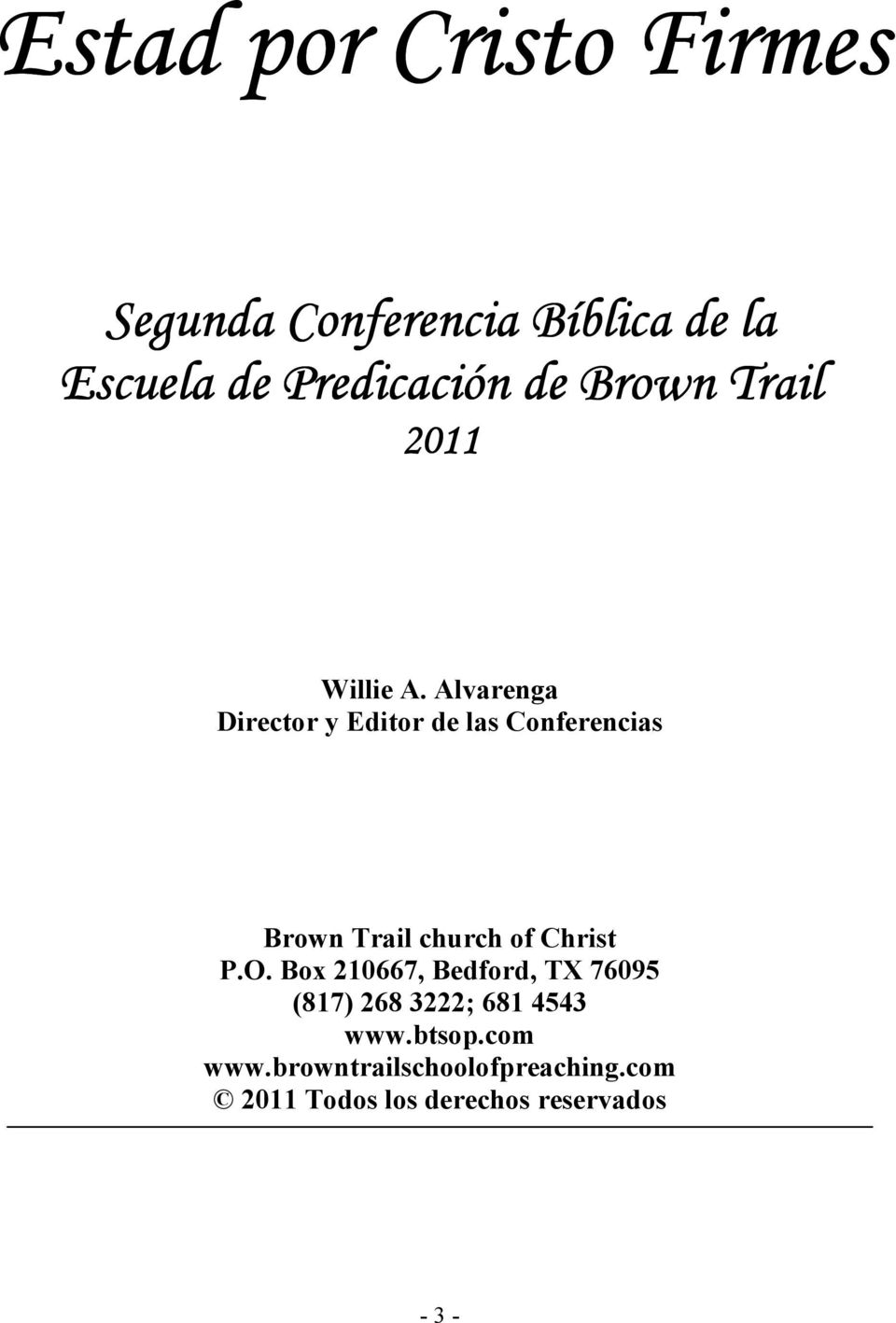 Alvarenga Director y Editor de las Conferencias Brown Trail church of Christ P.O.