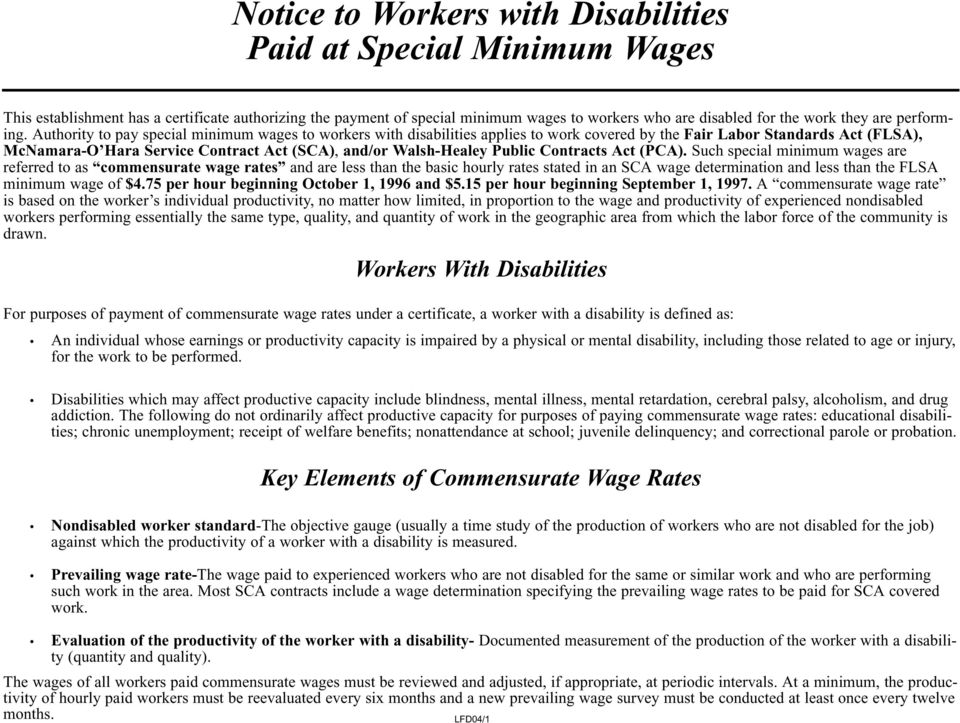 Authority to pay special minimum wages to workers with disabilities applies to work covered by the Fair Labor Standards Act (FLSA), McNamara-O Hara Service Contract Act (SCA), and/or Walsh-Healey