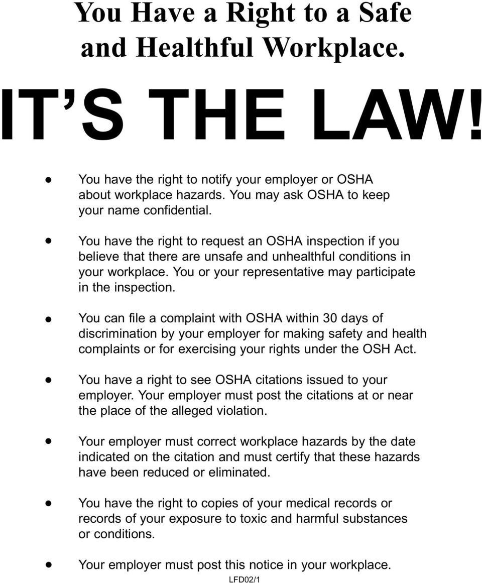 You can file a complaint with OSHA within 30 days of discrimination by your employer for making safety and health complaints or for exercising your rights under the OSH Act.
