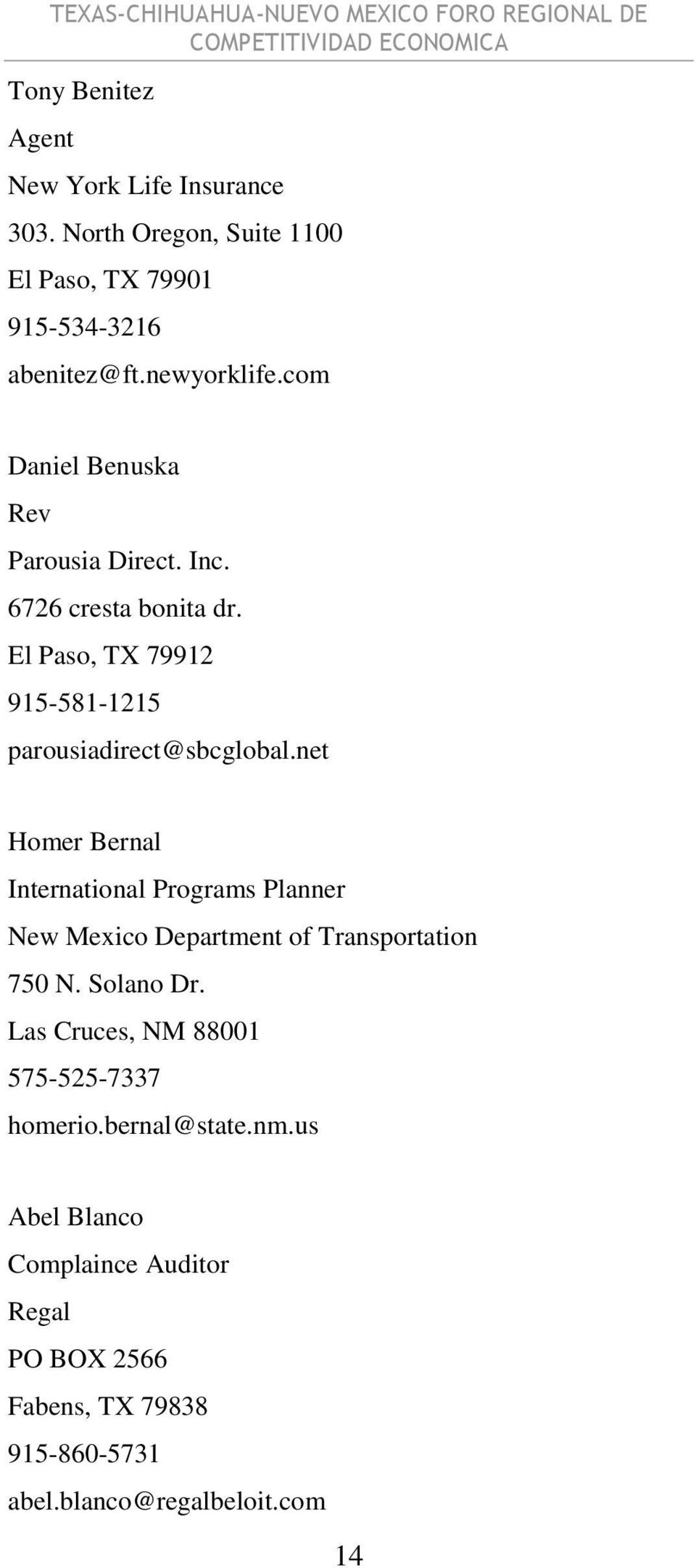 net Homer Bernal International Programs Planner New Mexico Department of Transportation 750 N. Solano Dr.