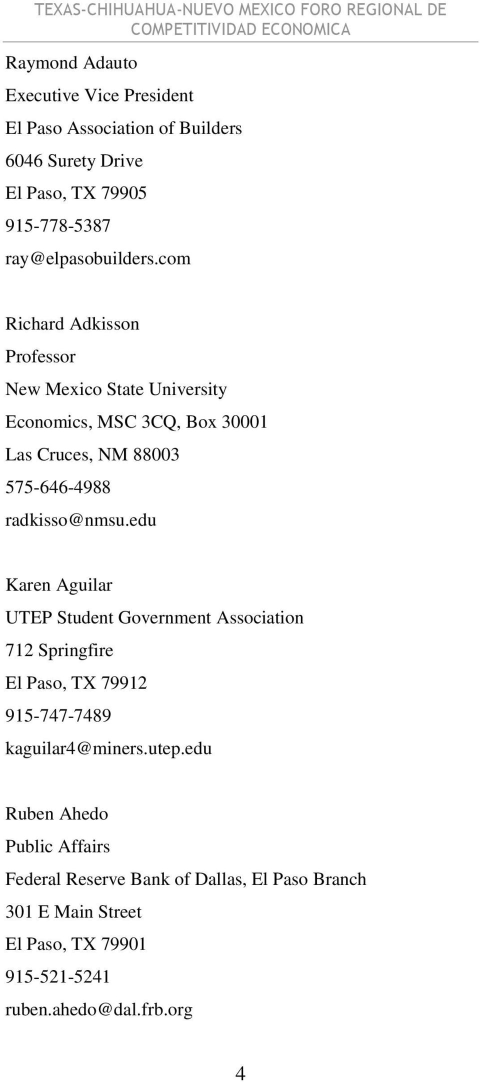 com Richard Adkisson Professor New Mexico State University Economics, MSC 3CQ, Box 30001 Las Cruces, NM 88003 575-646-4988