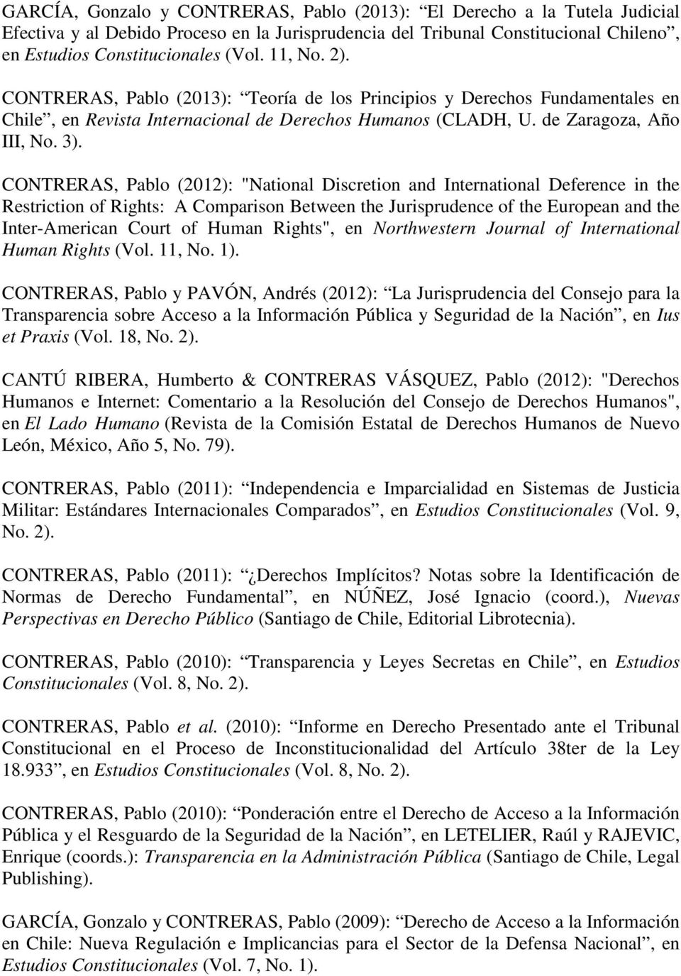 "CONTRERAS, Pablo (2012): ""National Discretion and International Deference in the Restriction of Rights: A Comparison Between the Jurisprudence of the European and the Inter-American Court of Human"