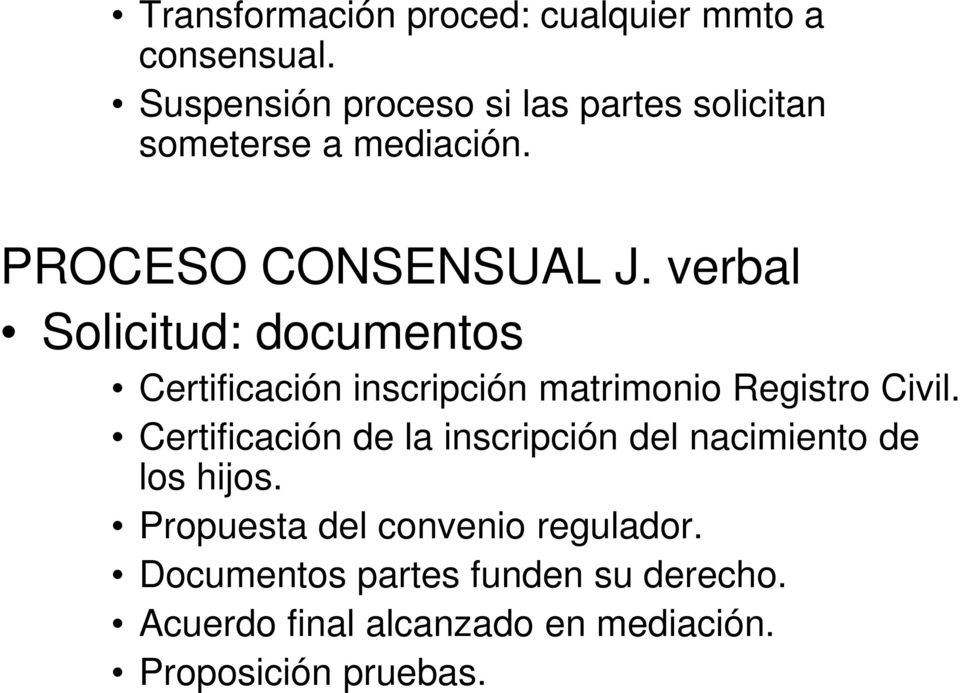 verbal Solicitud: documentos Certificación inscripción matrimonio Registro Civil.