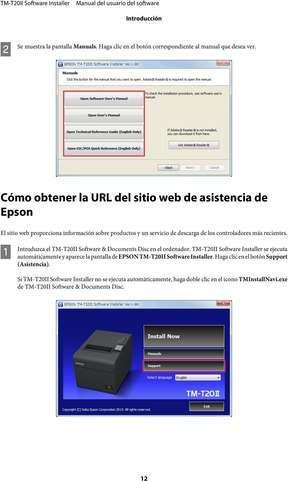 recientes. A Introduzca el TM-T20II Software & Documents Disc en el ordenador.