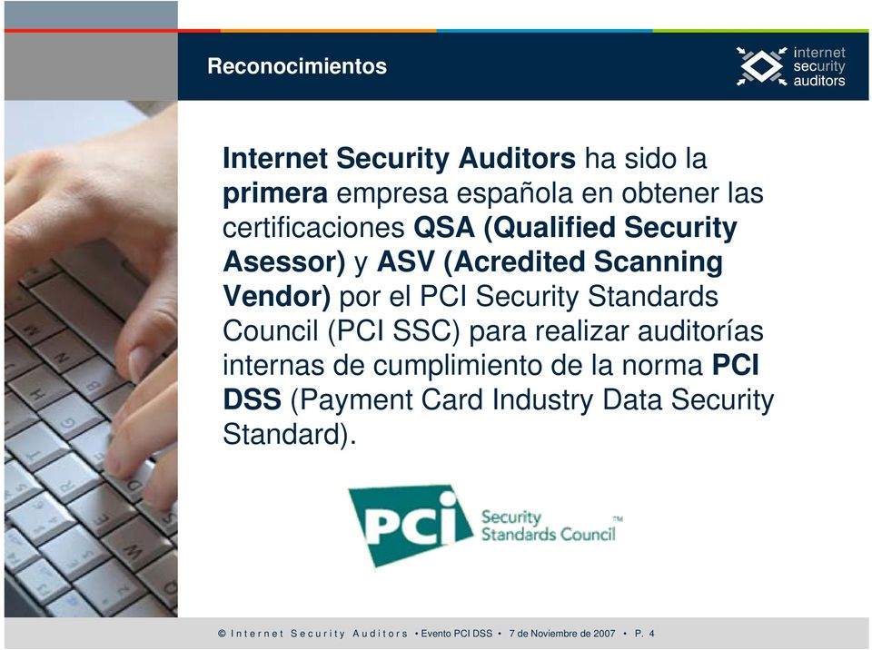Standards Council (PCI SSC) para realizar auditorías internas de cumplimiento de la norma PCI DSS (Payment