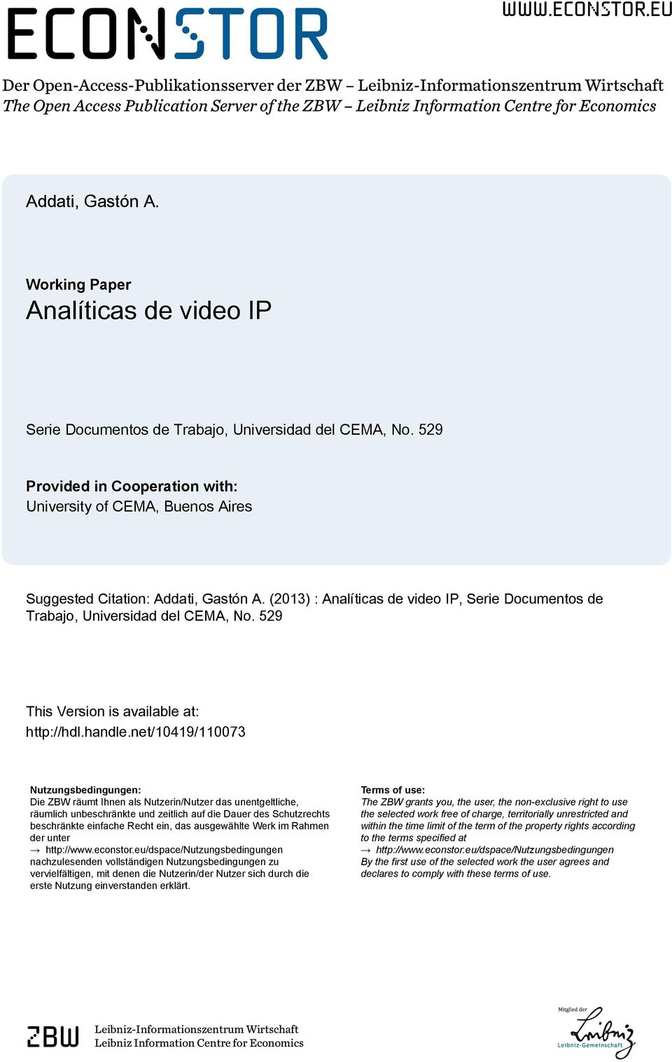 (2013) : Analíticas de video IP, Serie Documentos de Trabajo, Universidad del CEMA, No. 529 This Version is available at: http://hdl.handle.