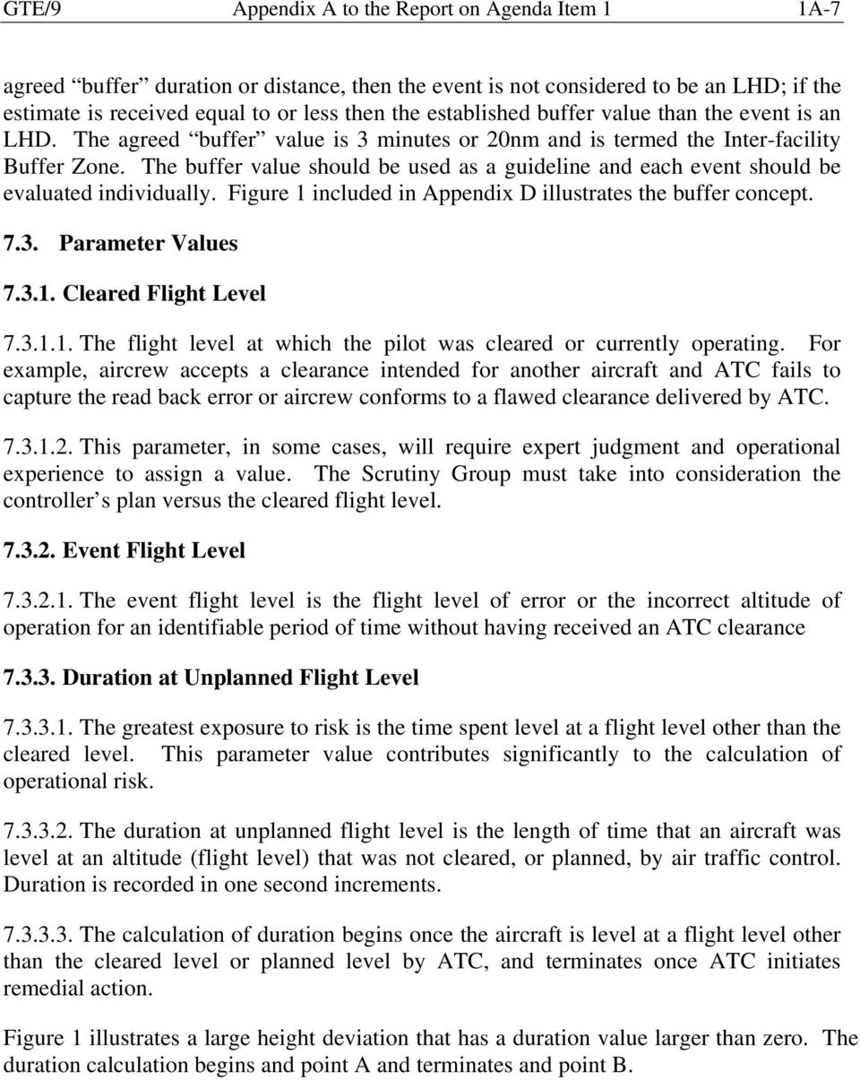 The buffer value should be used as a guideline and each event should be evaluated individually. Figure included in Appendix D illustrates the buffer concept. 7.3. Parameter Values 7.3.. Cleared Flight Level 7.