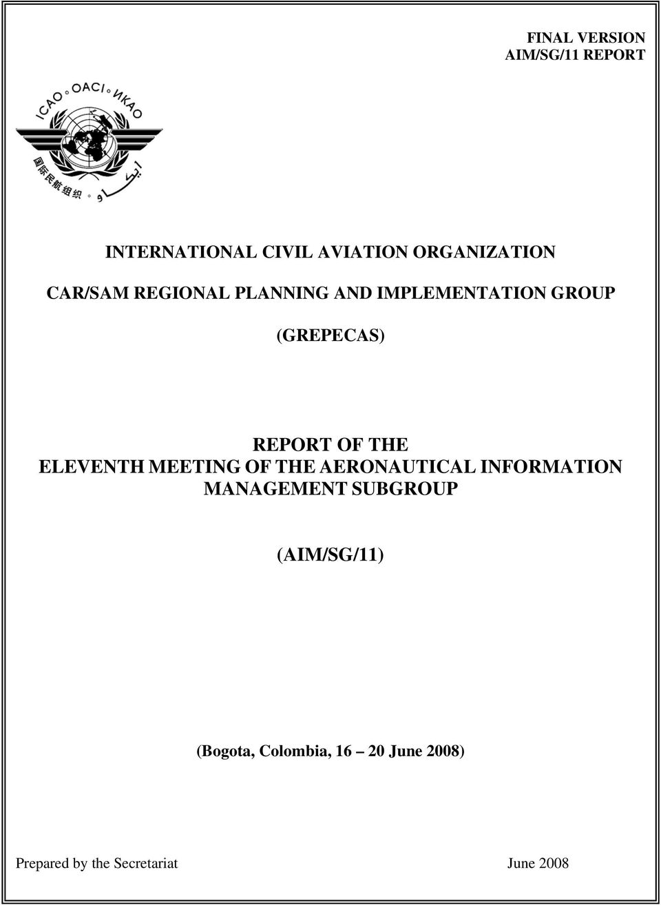IMPLEMENTATION MANAGEMENT GROUP SUBGROUP (GREPECAS) (AIM/SG/11) REPORT OF THE EIGHTH MEETING OF THE AERONAUTICAL INFORMATION SERVICES AND