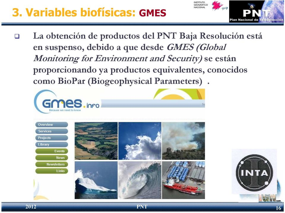 for Environment and Security) se están proporcionando ya productos