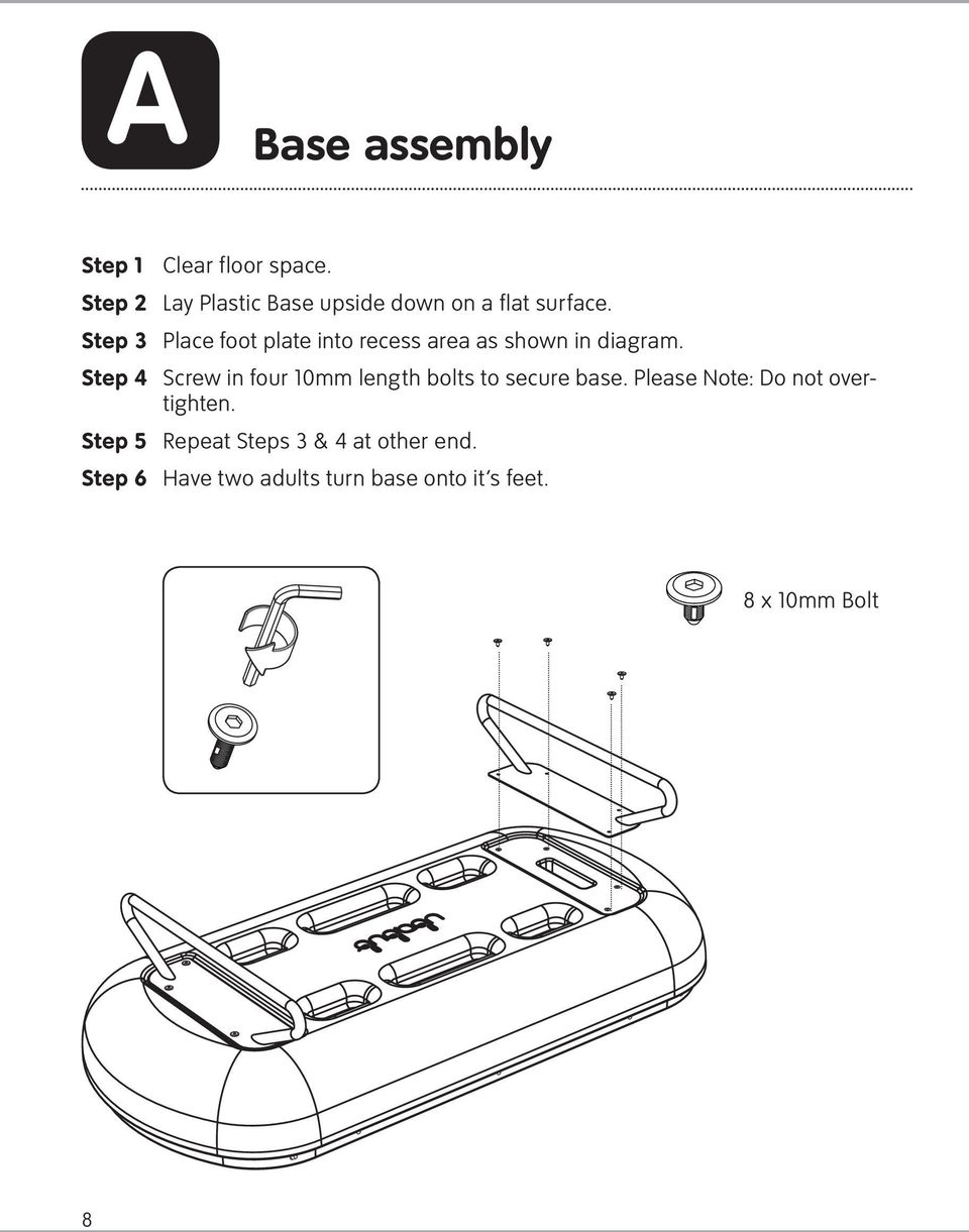 Step 3 Place foot plate into recess area as shown in diagram.