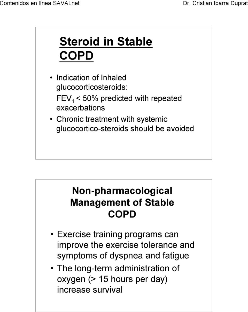 Non-pharmacological Management of Stable COPD Exercise training programs can improve the exercise