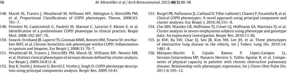 2008;102:367 76. 150. Snoeck-Stroband JB, Laperre TS, Gosman MME, Boezen HM, Timens W, ten Hacken NHT, et al. Chronic bronchitis sub-phenotype within COPD: Inflammation in sputum and biopsies.