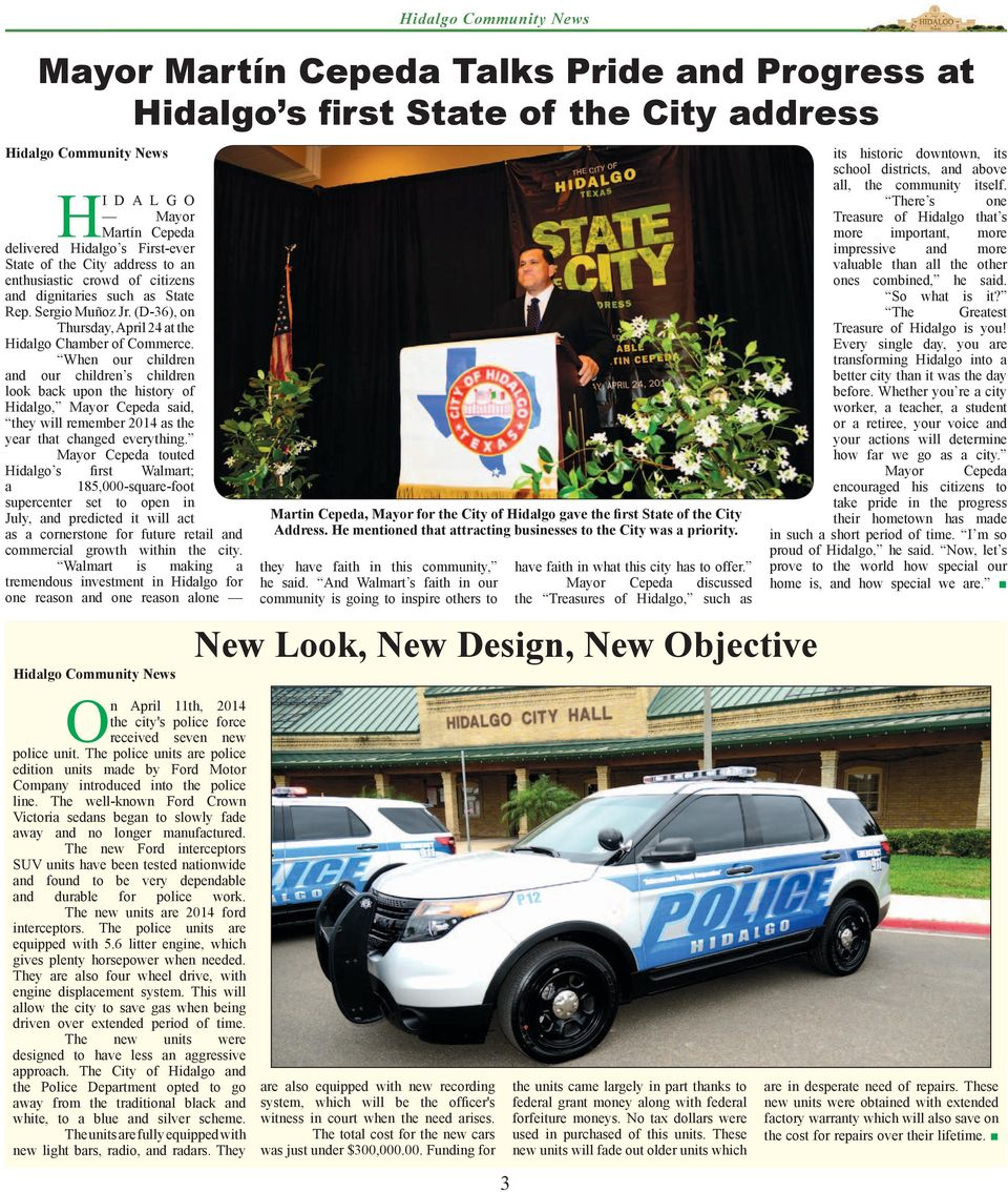When our children and our children s children look back upon the history of Hidalgo, Mayor Cepeda said, they will remember 2014 as the year that changed everything.