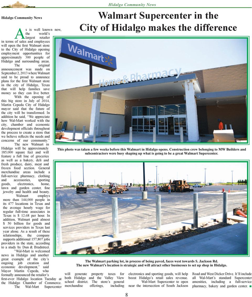 The original announcement was made on September 2, 2013 where Walmart said to be proud to announce plans for the first Walmart store in the city of Hidalgo, Texas that will help families save money