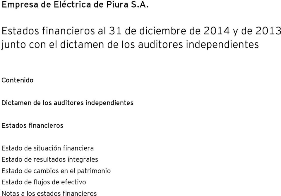 auditores independientes Contenido Dictamen de los auditores independientes Estados