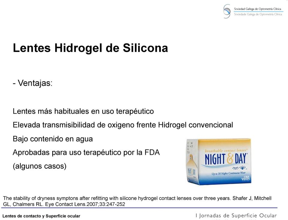terapéutico por la FDA (algunos casos) The stability of dryness symptons after refitting with