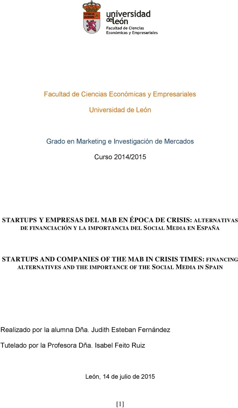 ESPAÑA STARTUPS AND COMPANIES OF THE MAB IN CRISIS TIMES: FINANCING ALTERNATIVES AND THE IMPORTANCE OF THE SOCIAL MEDIA IN