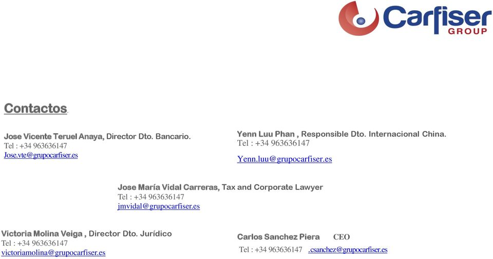 es Jose María Vidal Carreras, Tax and Corporate Lawyer Tel : +34 963636147 jmvidal@grupocarfiser.
