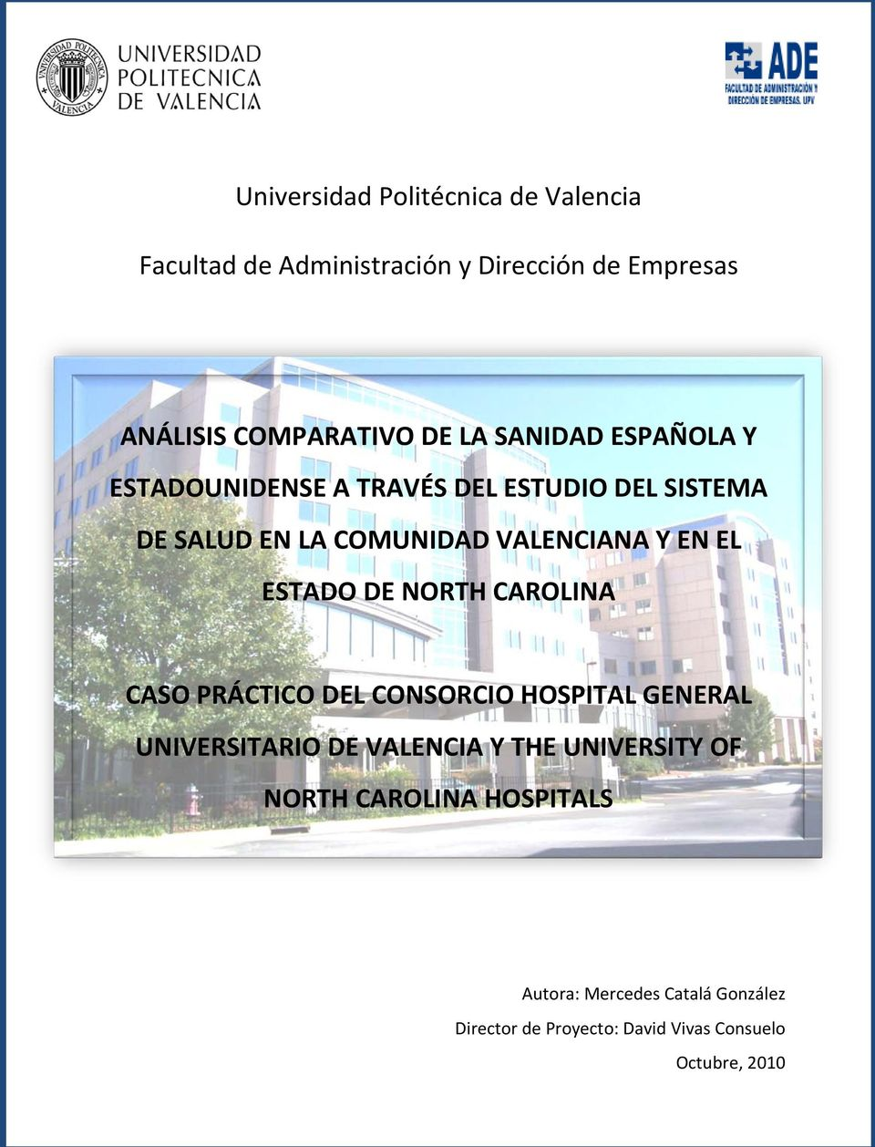 ESTADO DE NORTH CAROLINA CASO PRÁCTICO DEL CONSORCIO HOSPITAL GENERAL UNIVERSITARIO DE VALENCIA Y THE UNIVERSITY