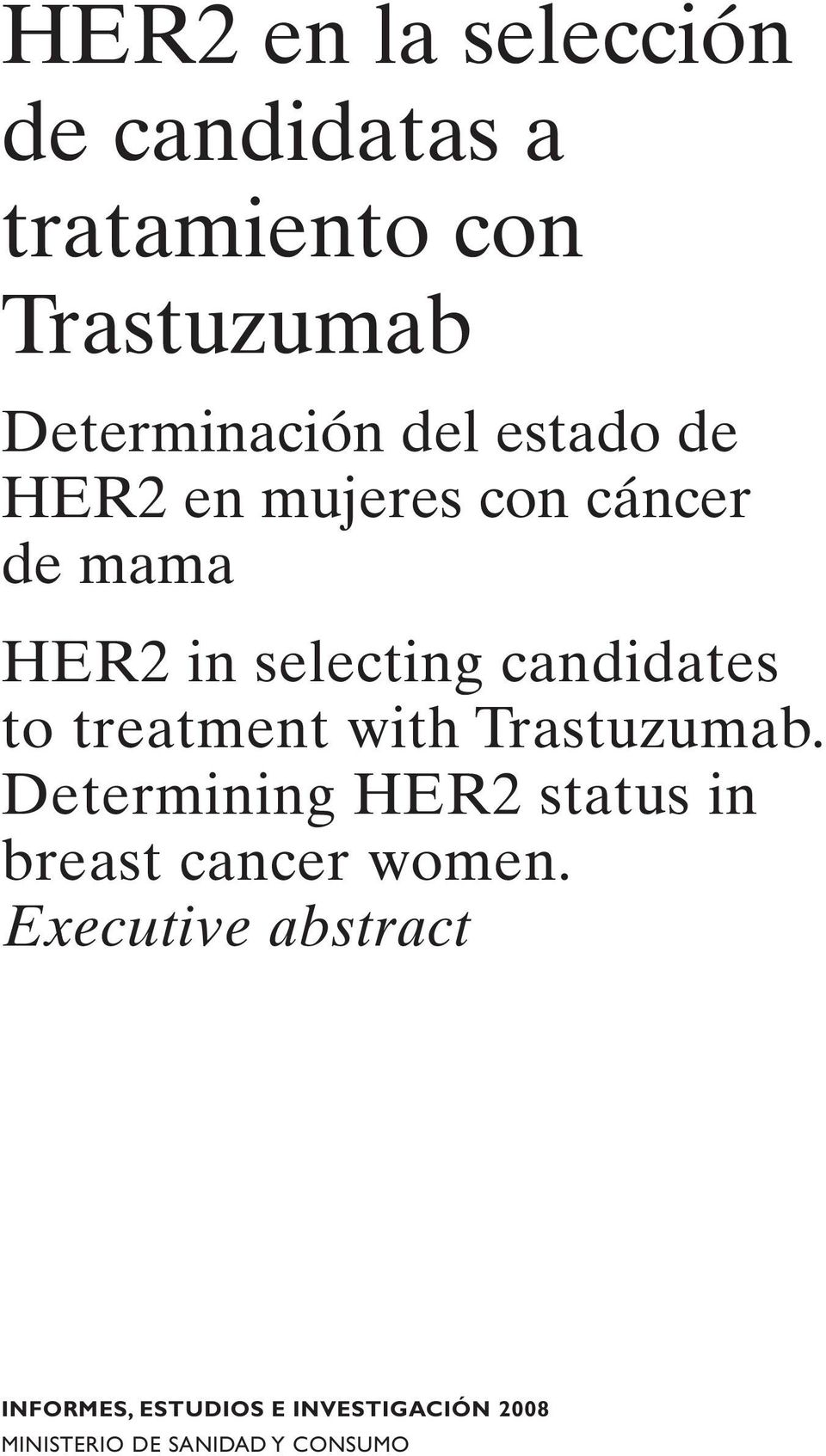 treatment with Trastuzumab. Determining HER2 status in breast cancer women.