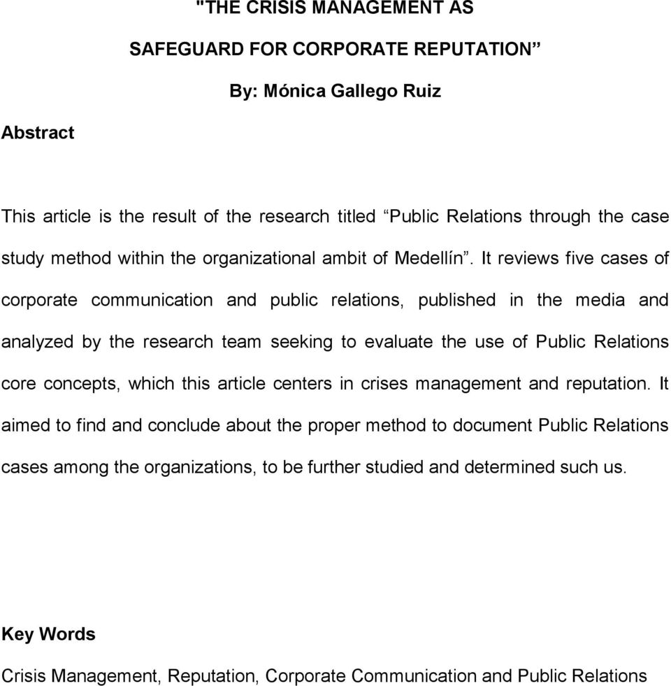 It reviews five cases of corporate communication and public relations, published in the media and analyzed by the research team seeking to evaluate the use of Public Relations core