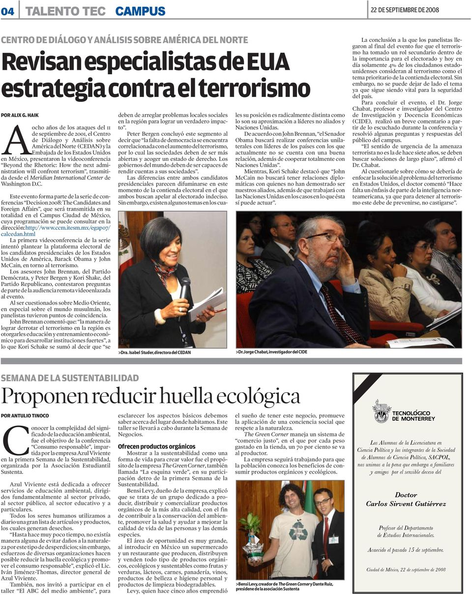 videoconferencia Beyond the Rhetoric: How the next administration will confront terrorism, trasmitida desde el Meridian International Ce
