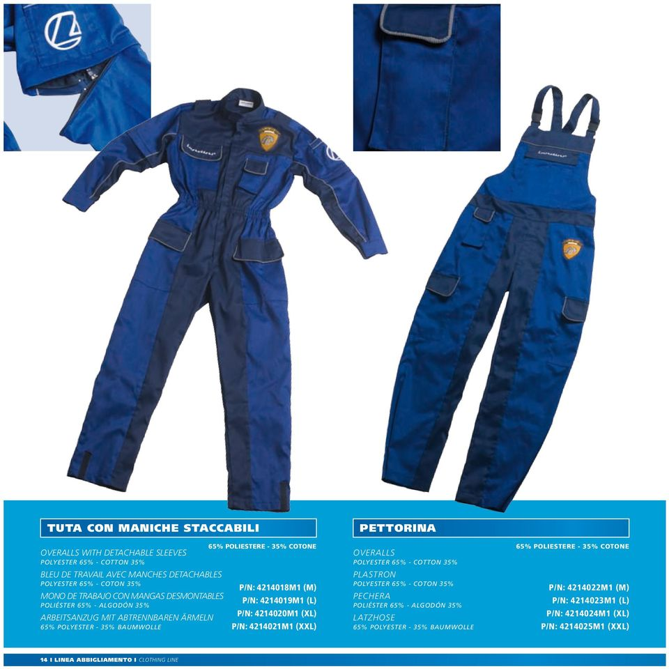 35% COTONE OVERALLS POLYESTER 65% - COTTON 35% p/n: 4214018m1 (m) p/n: 4214019m1 (l) p/n: 4214020m1 (xl) p/n: 4214021m1 (xxl) PLASTRON POLYESTER 65% - COTON 35% PECHERA