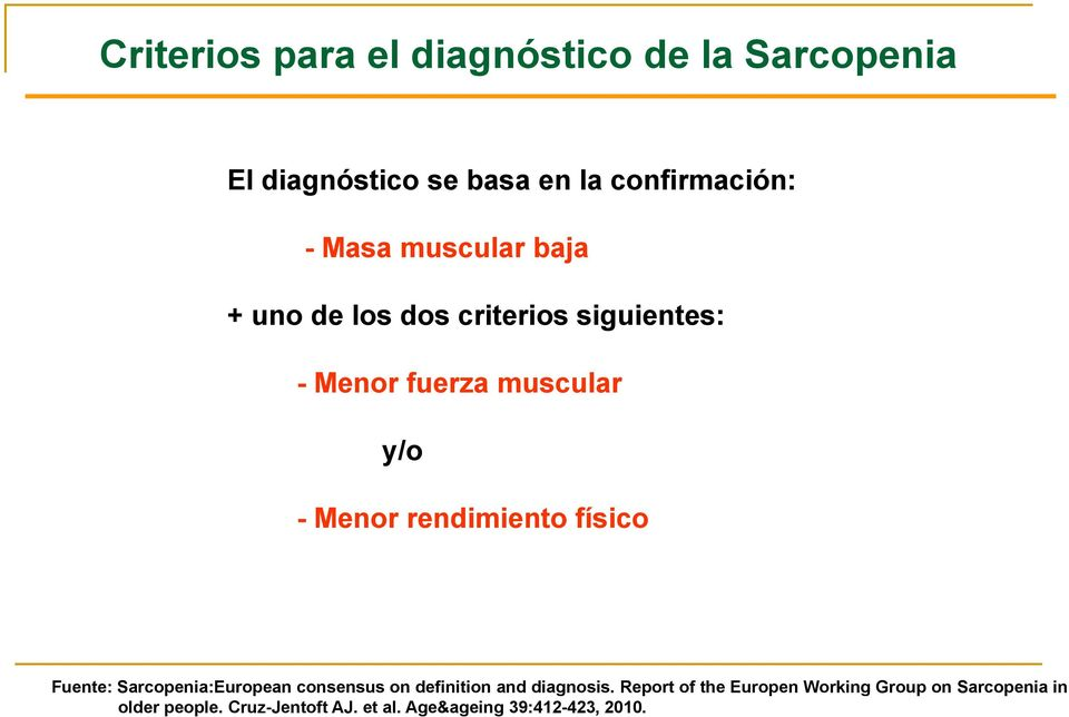 rendimiento físico Fuente: Sarcopenia:European consensus on definition and diagnosis.