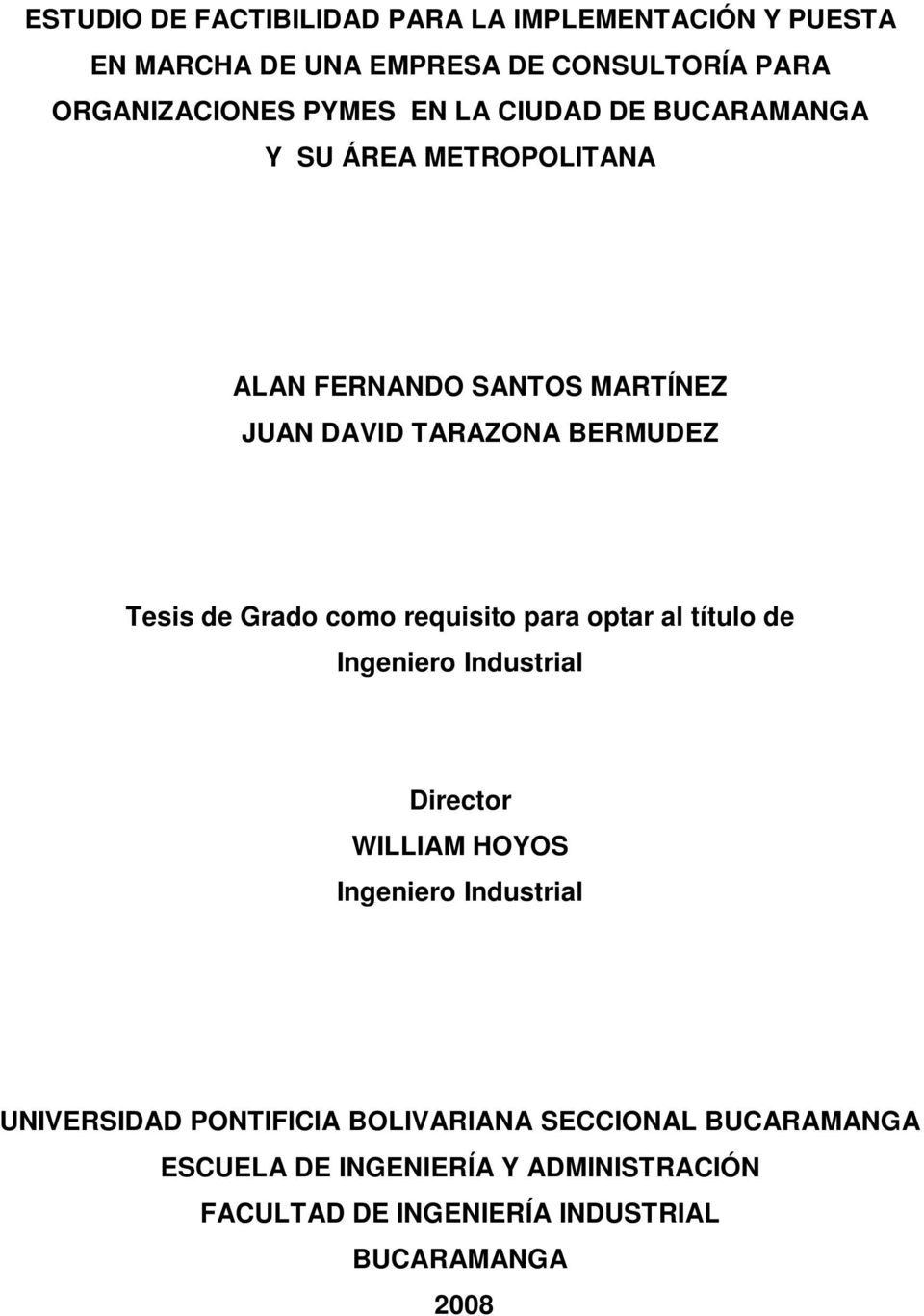 como requisito para optar al título de Ingeniero Industrial Director WILLIAM HOYOS Ingeniero Industrial UNIVERSIDAD