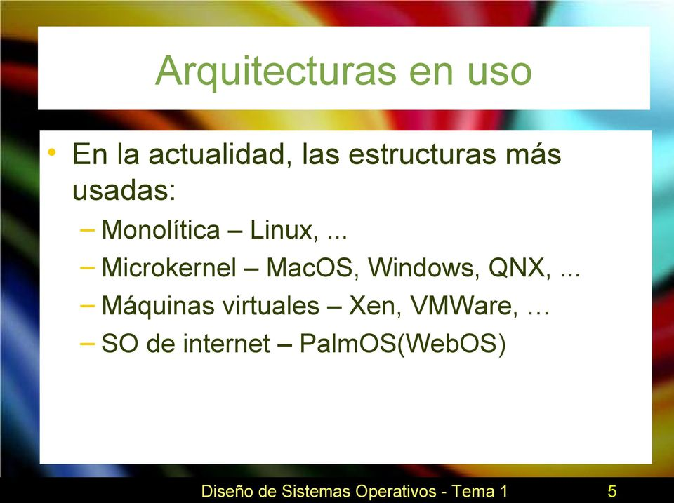 .. Microkernel MacOS, Windows, QNX,.