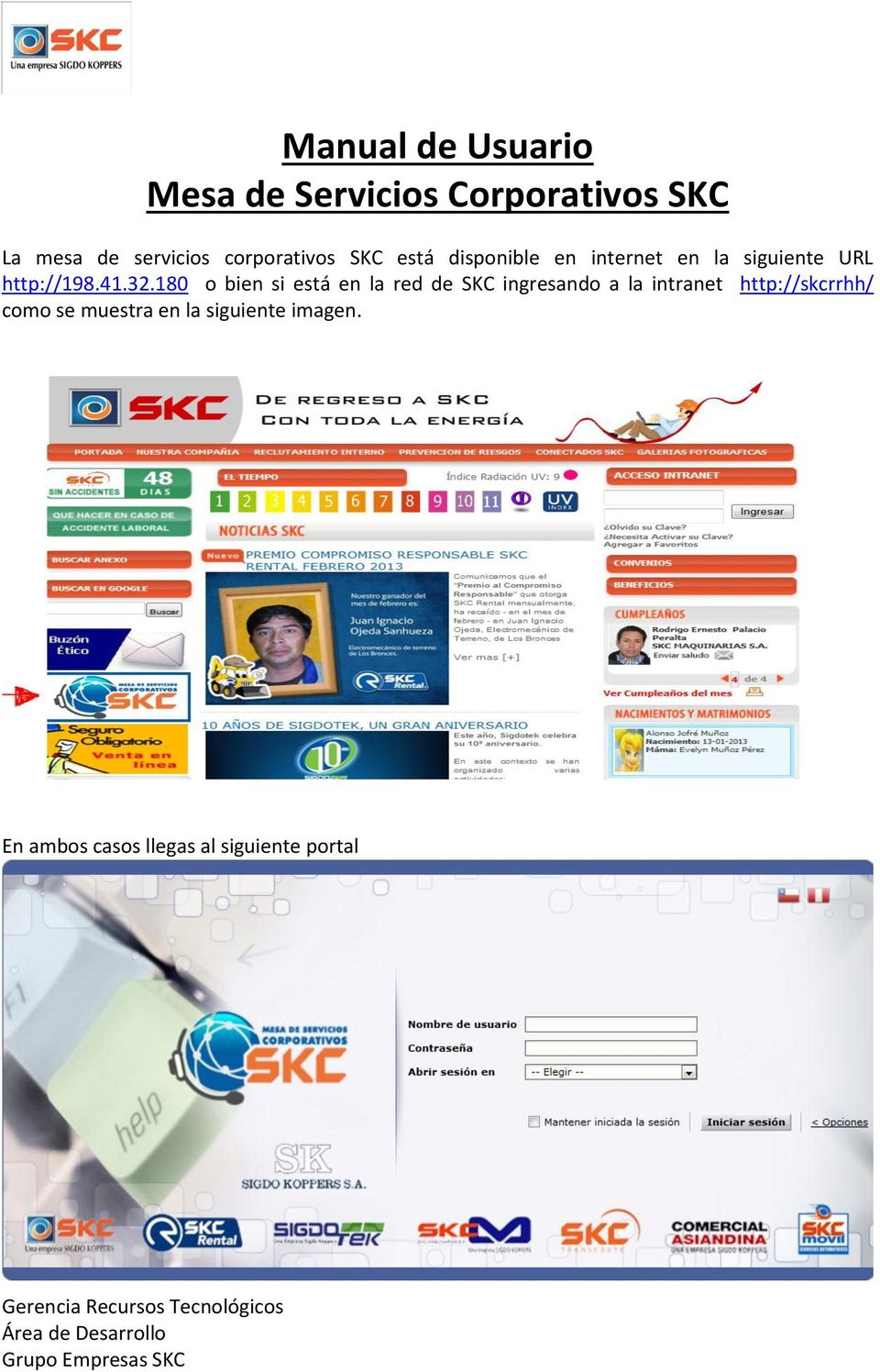 32.180 o bien si está en la red de SKC ingresando a la intranet