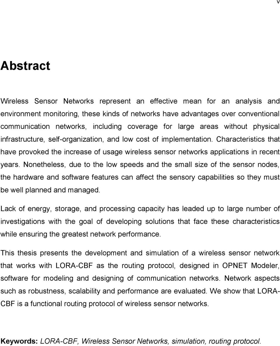 Characteristics that have provoked the increase of usage wireless sensor networks applications in recent years.