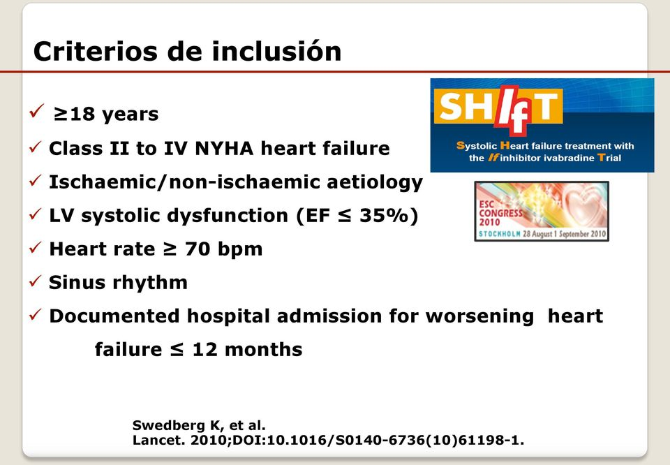 rate 70 bpm Sinus rhythm Documented hospital admission for worsening heart