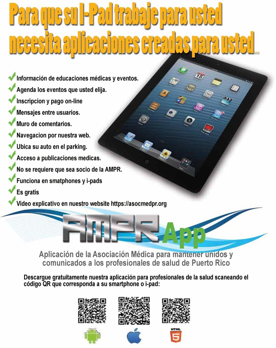 No se requiere que sea socio de la AMPR. Funciona en smatphones y i-pads Es gratis Video explicativo en nuestro website https://asocmedpr.
