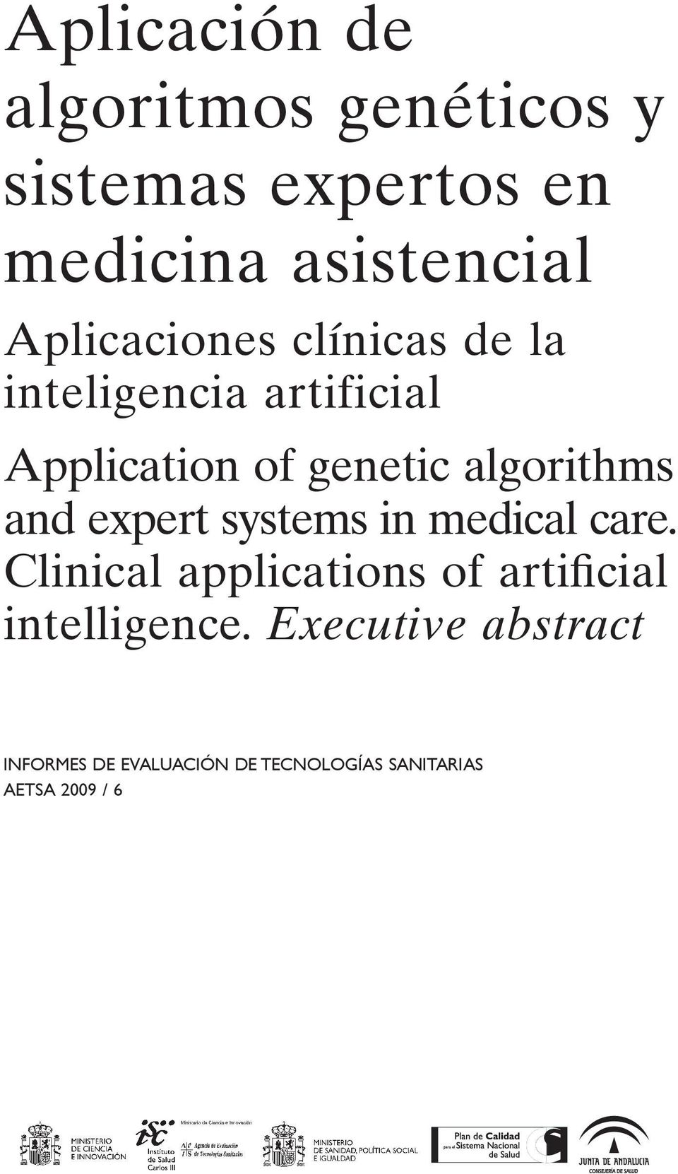 algorithms and expert systems in medical care.