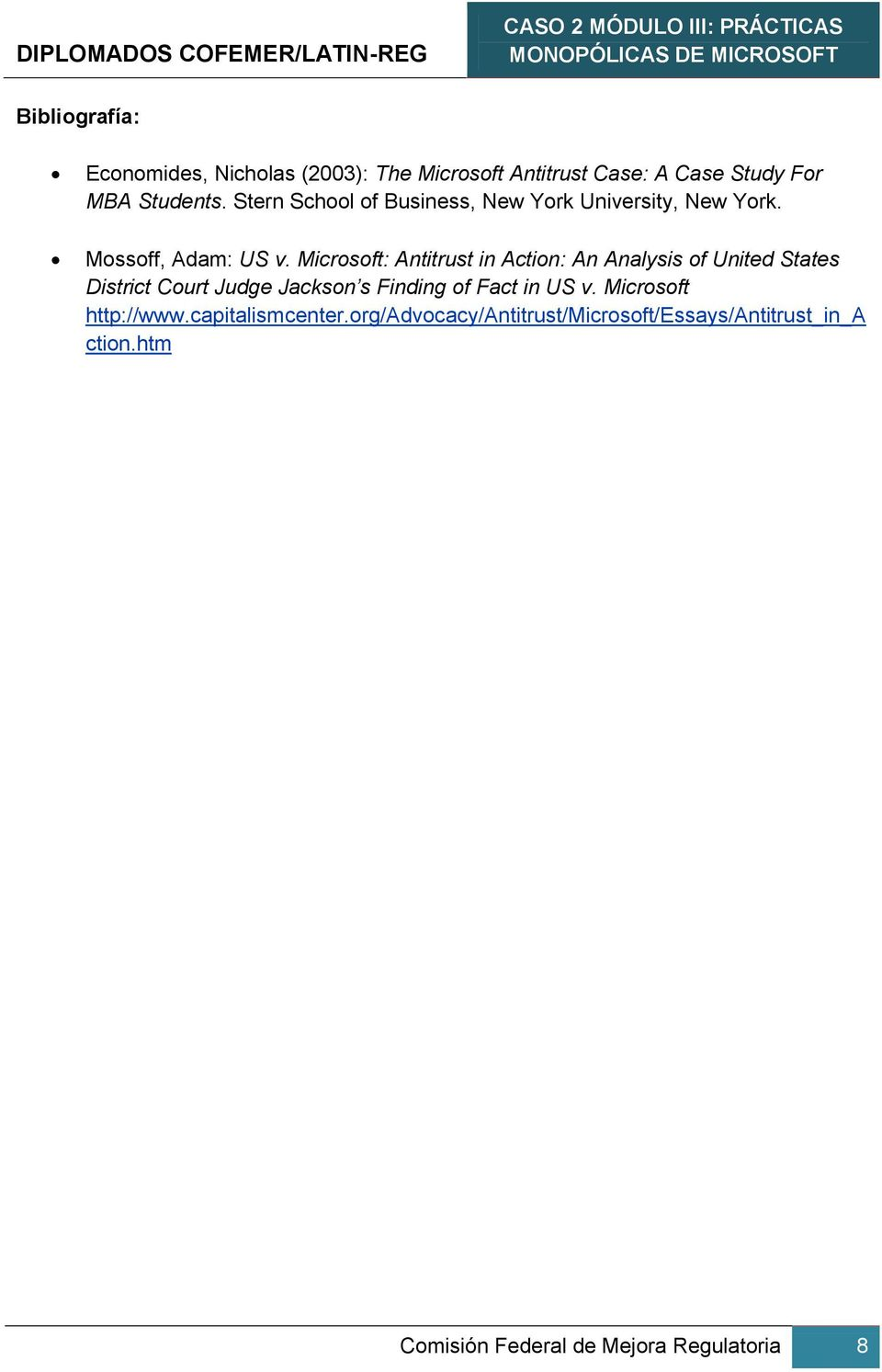 Microsoft: Antitrust in Action: An Analysis of United States District Court Judge Jackson s Finding of Fact in