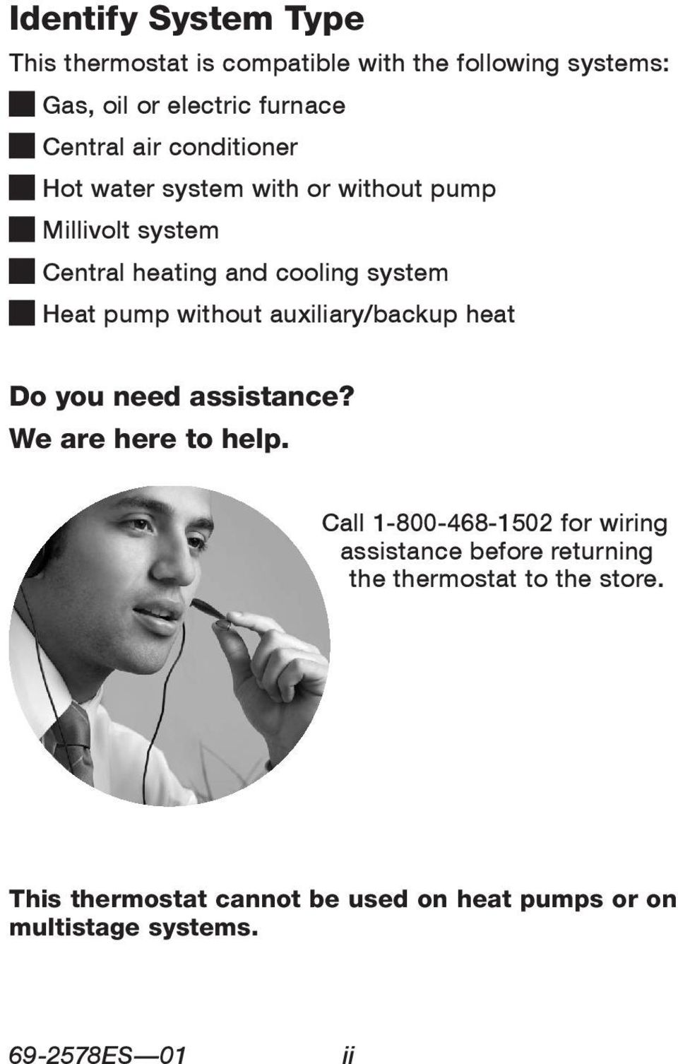 auxiliary/backup heat Do you need assistance? We are here to help.