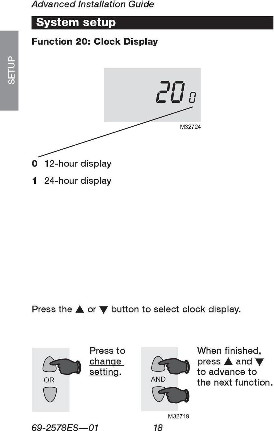 Press the s or t button to select clock display. OR Press to change setting.