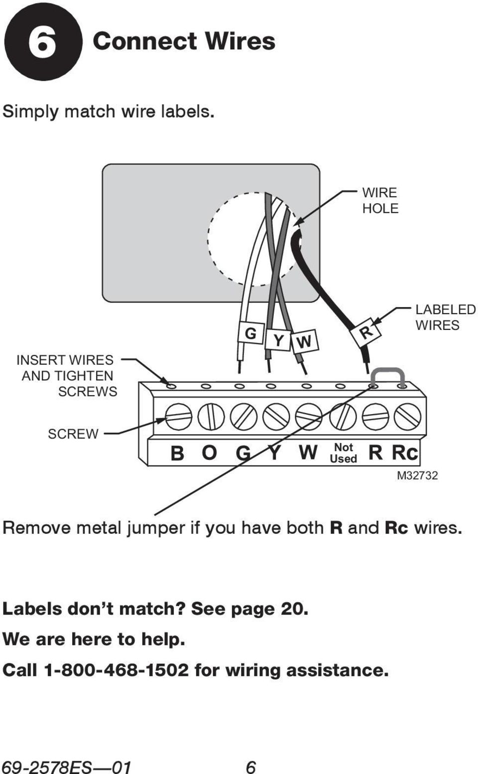 Not Used M32732 Remove metal jumper if you have both R and Rc wires.