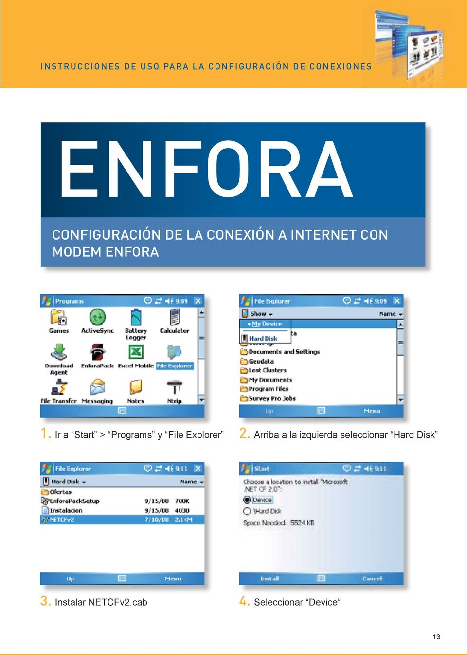 Ir a Start > Programs y File Explorer 2.