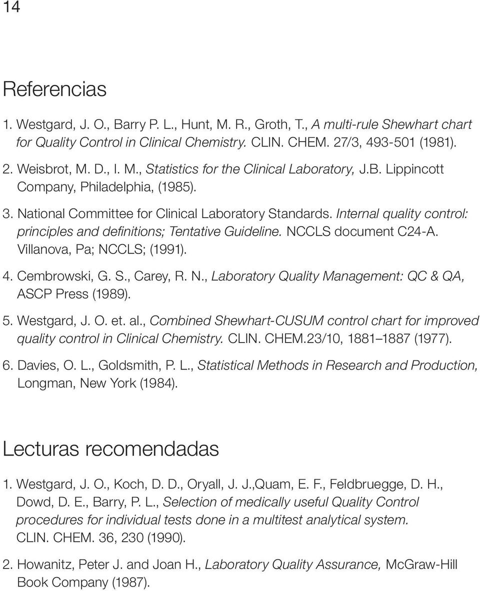 Internal quality control: principles and definitions; Tentative Guideline. NCCLS document C-A. Villanova, Pa; NCCLS; (11).. Cembrowski, G. S., Carey, R. N., Laboratory Quality anagement: QC & QA, ASCP Press (1).
