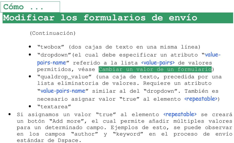 Requiere un atributo value-pairs-name similar al del dropdown.