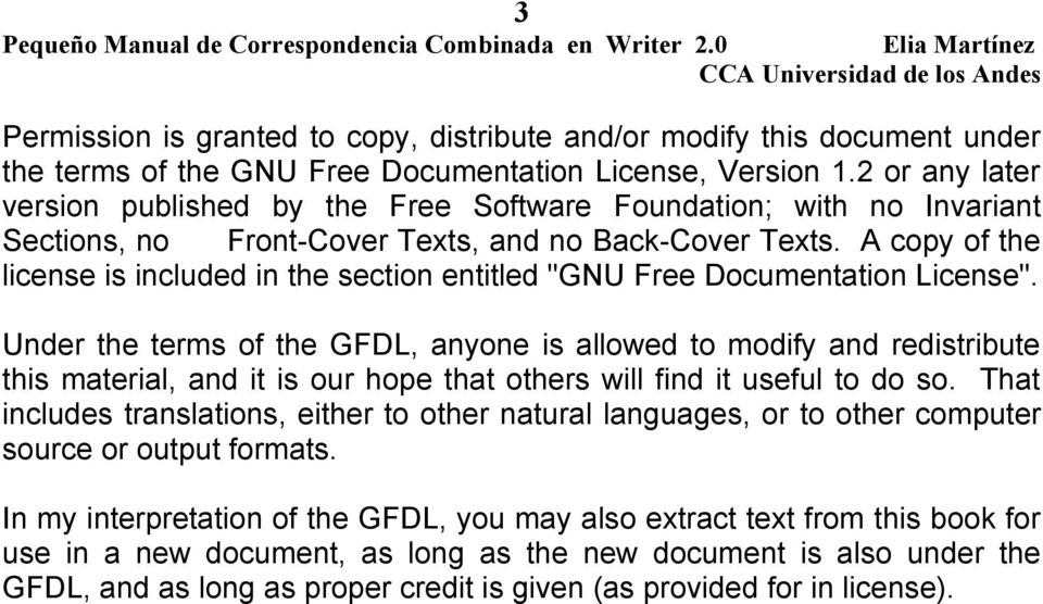 "A copy of the license is included in the section entitled ""GNU Free Documentation License""."