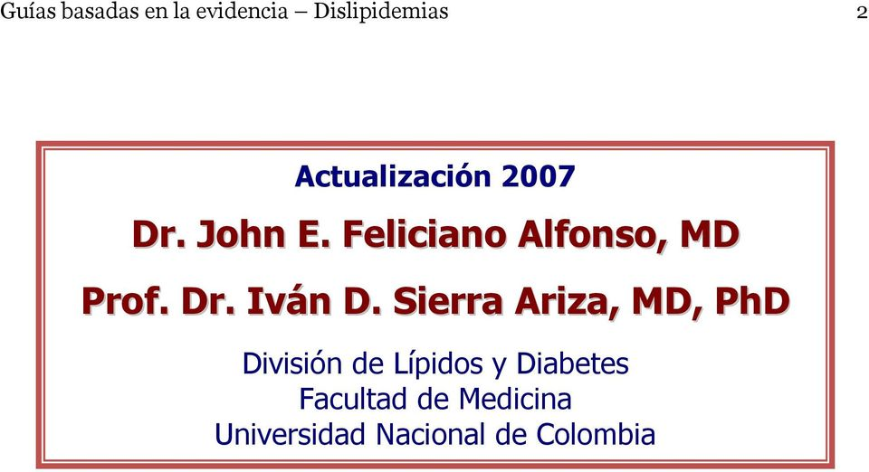 Feliciano Alfonso, MD Prof. Dr. Iván D.