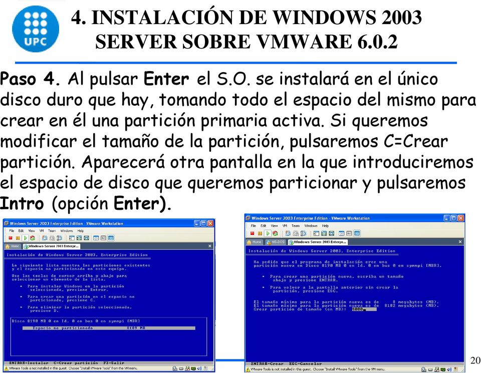 RE VMWARE 6.0.2 Paso 4. Al pulsar Enter el S.O.