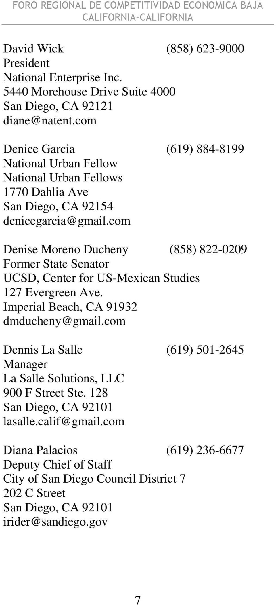 com Denise Moreno Ducheny (858) 822-0209 Former State Senator UCSD, Center for US-Mexican Studies 127 Evergreen Ave. Imperial Beach, CA 91932 dmducheny@gmail.