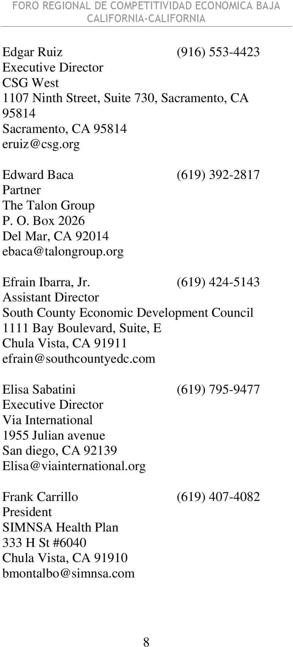 (619) 424-5143 Assistant Director South County Economic Development Council 1111 Bay Boulevard, Suite, E Chula Vista, CA 91911 efrain@southcountyedc.