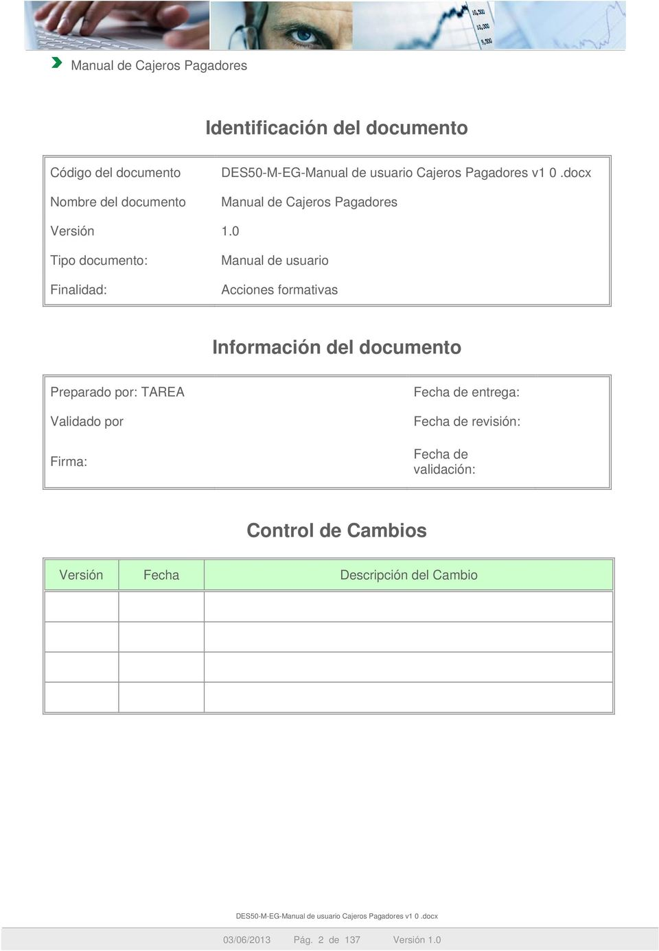 0 Tipo documento: Finalidad: Manual de usuario Acciones formativas Información del documento