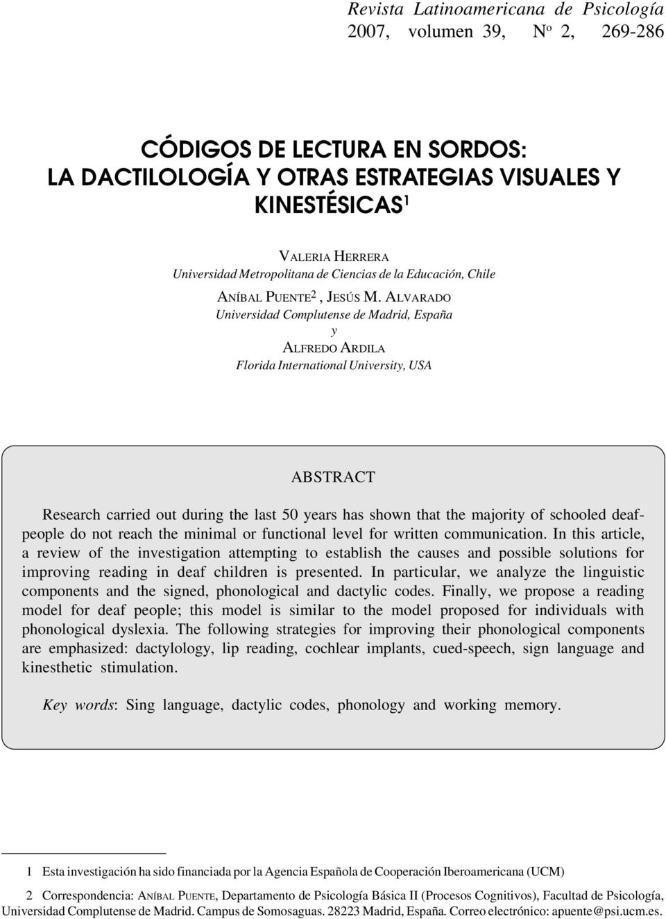 ALVARADO Universidad Complutense de Madrid, España y ALFREDO ARDILA Florida International University, USA ABSTRACT Research carried out during the last 50 years has shown that the majority of