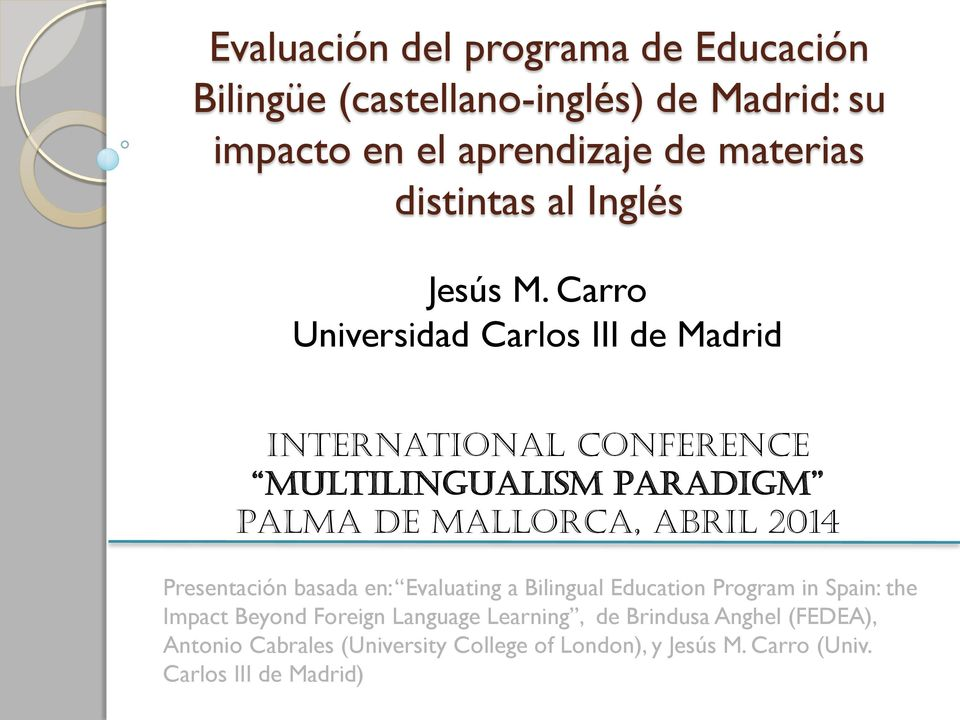 Carro Universidad Carlos III de Madrid International Conference Multilingualism Paradigm Palma de Mallorca, Abril 2014